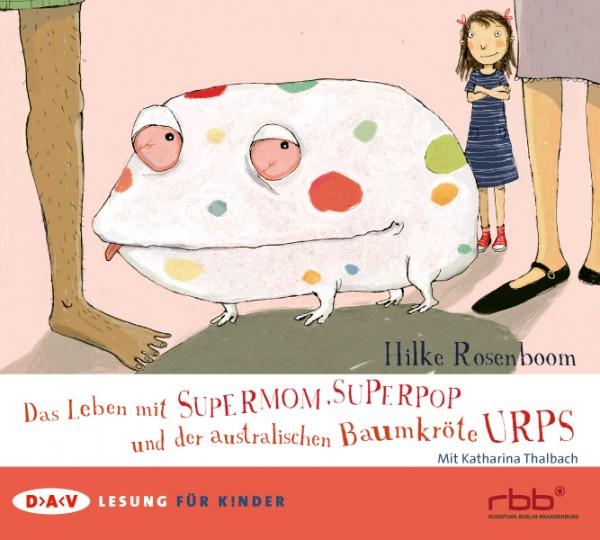 Das Leben mit Supermom, Superpop und der Baumkröte Urps CD