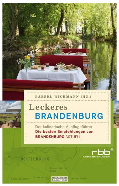 Leckeres Brandenburg - Der kulinarische Ausflugsführer