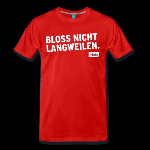rbb-T-Shirt - Bloss nicht langweilen - Spreadshirt