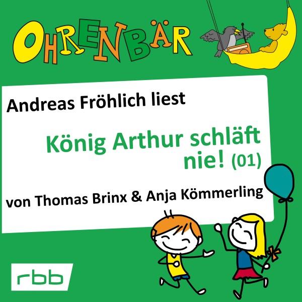 Ohrenbär Hörbuch - König Arthur schläft nie! 1