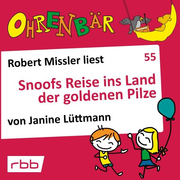 Ohrenbär Hörbuch (55) - Snoofs Reise ins Land der goldenen Pilze - Download