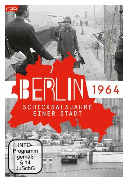 Berlin - Schicksalsjahre einer Stadt - 1964