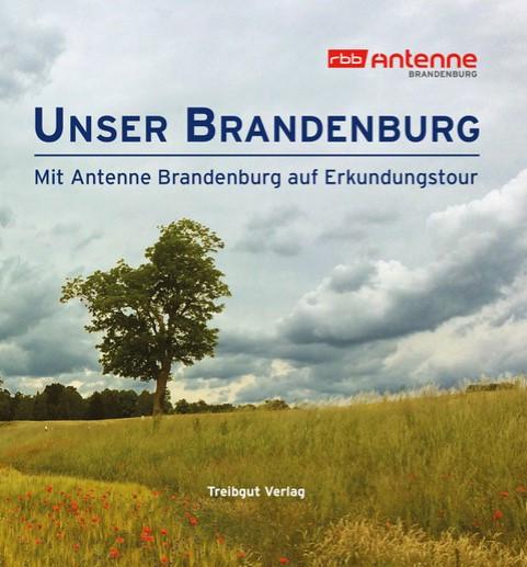 Antenne Brandenburg - Unser Brandenburg (Buch)