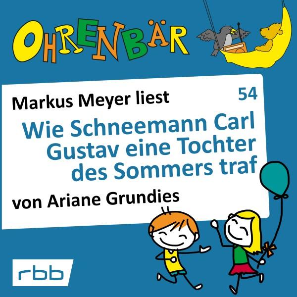 Ohrenbär Hörbuch (54) - Wie Schneemann Carl Gustav eine Tochter des Sommers traf - Download
