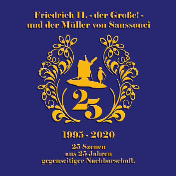 Friedrich II. und der Müller v. Sanssouci - 25 Jahre (CD)