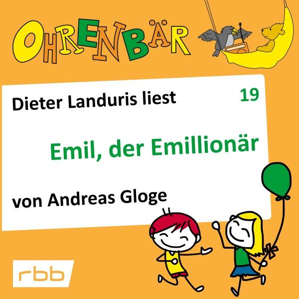 Ohrenbär Hörbuch (19) - Emil, der Emillionär