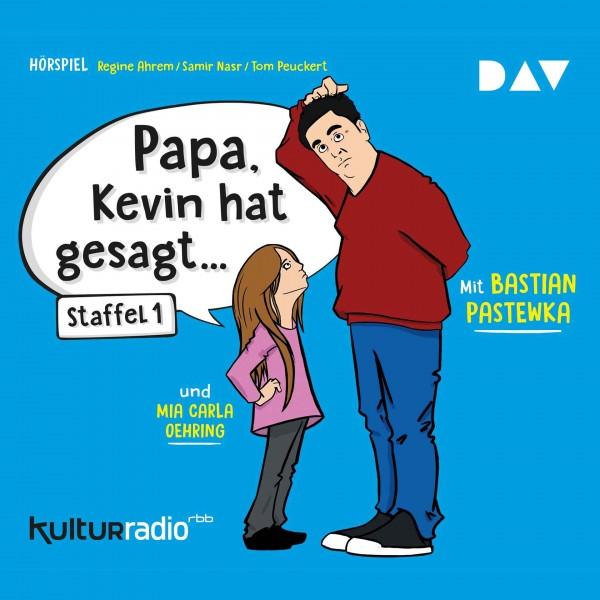 CD Papa, Kevin hat gesagt...Staffel 1