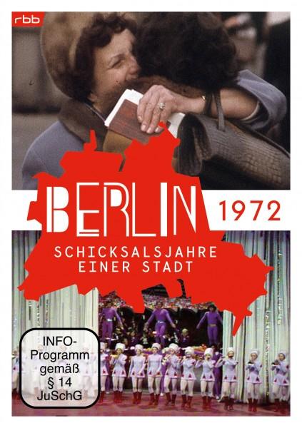 Berlin - Schicksalsjahre einer Stadt - 1972 (DVD)