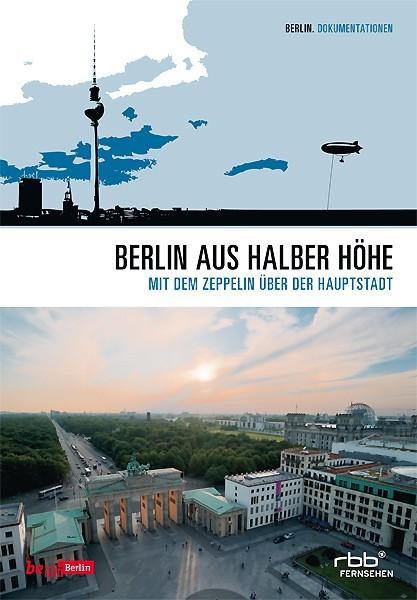 Berlin aus halber Höhe - Mit dem Zeppelin über die Hauptstadt_Frontcover