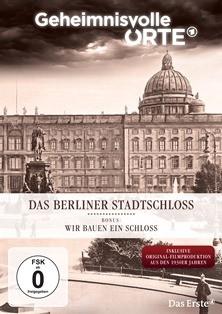Geheimnisvolle Orte - Das Berliner Stadtschloss (DVD)