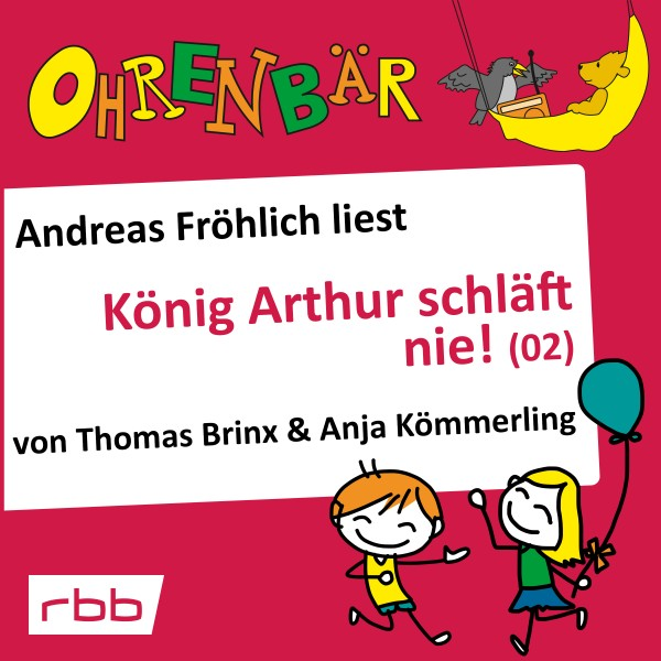 Ohrenbär Hörbuch - König Arthur schläft nie! 2