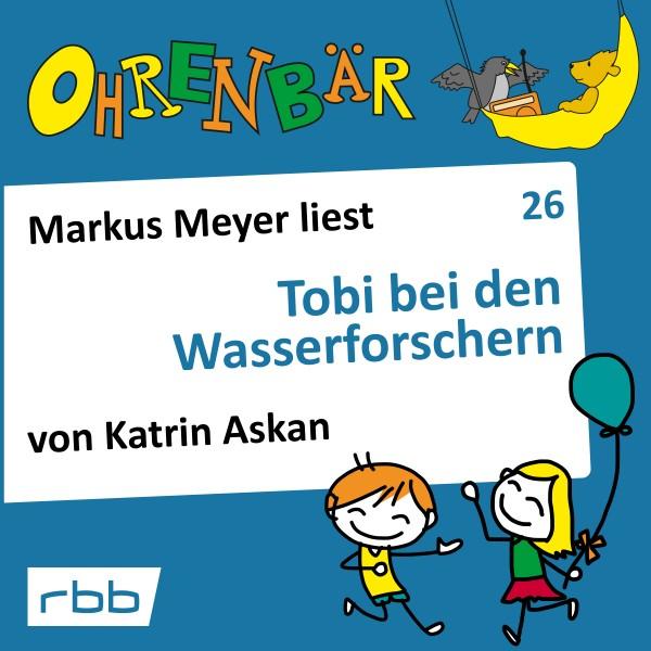Ohrenbär Hörbuch (26) - Tobi bei den Wasserforschern