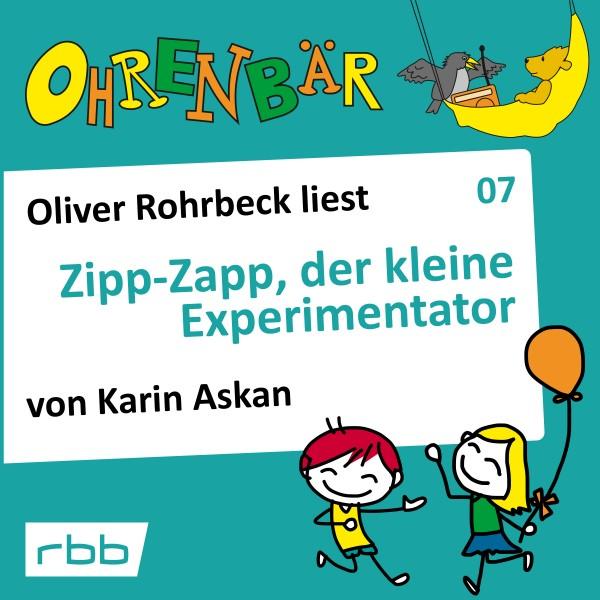 Ohrenbär Hörbuch (07) - Zipp-Zapp, der kleine Experimentator