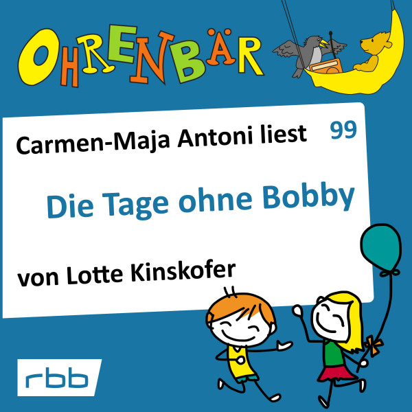 Ohrenbär Hörbuch (99) - Die Tage ohne Bobby - Download