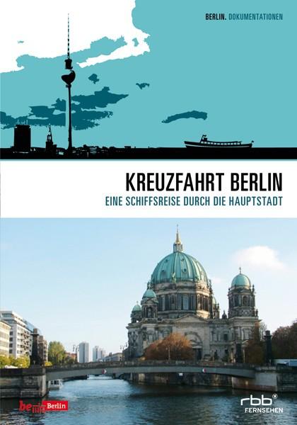 Kreuzfahrt Berlin - Eine Schiffsreise durch die Hauptstadt (DVD)