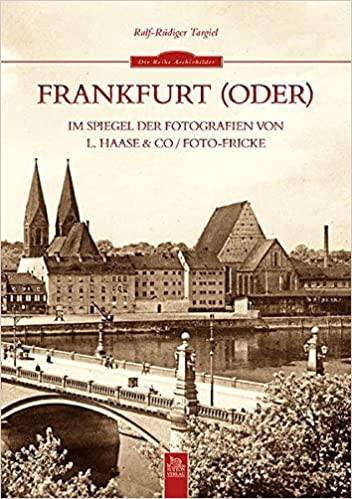 Frankfurt (Oder) im Spiegel der Fotografien von L. Haase (Buch)