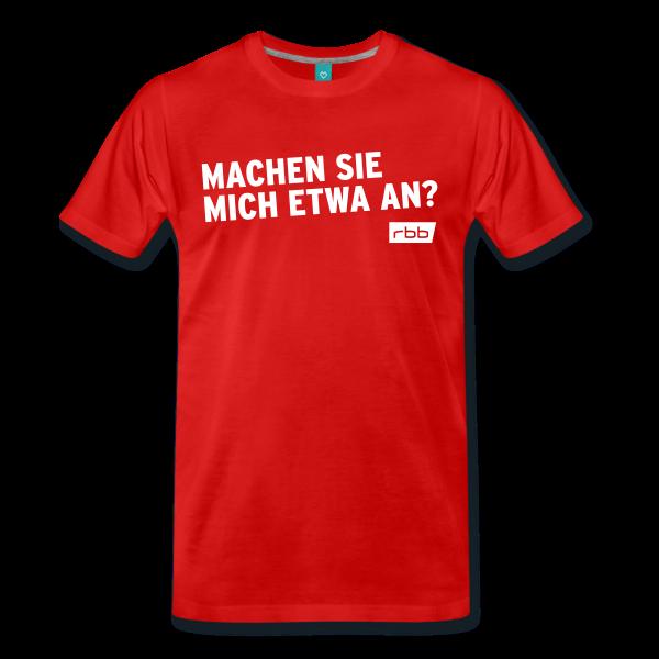 rbb T-Shirt - Machen Sie mich etwa an?- Spreadshirt