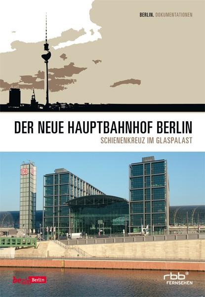 Der neue Hauptbahnhof - Schienenkreuz im Glaspalast (DVD)