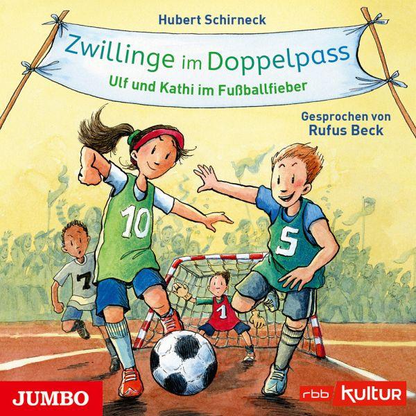 Zwillinge im Doppelpass - Ulf und Kathi im Fußballfieber (CD)