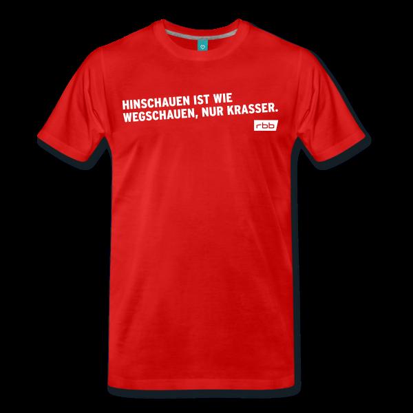 Männer T-Shirt - Hinschauen ist wie wegschauen, nur viel krasser - Spreadshirt