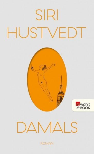 Siri Hustvedt - Damals (Buch)