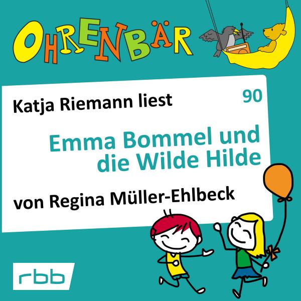 Ohrenbär Hörbuch (90) - Emma Bommel und die Wilde Hilde - Download