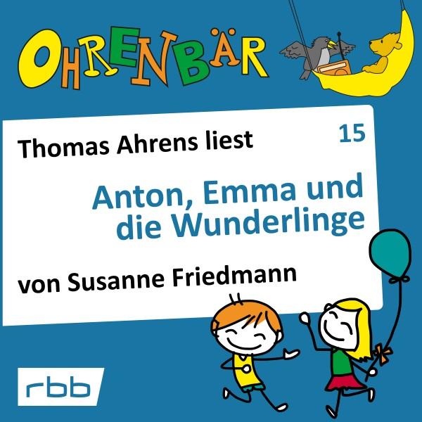 Ohrenbär Hörbuch (15) - Anton, Emma und die Wunderlinge