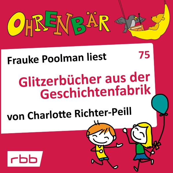 Ohrenbär Hörbuch (75) - Glitzerbücher aus der Geschichtenfabrik - Download