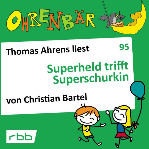 Ohrenbär Hörbuch (95) - Superheld trifft Superschurkin - Download