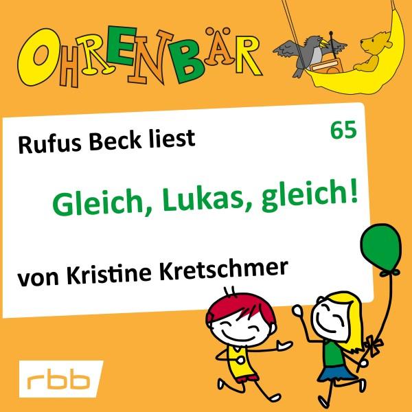 Ohrenbär Hörbuch (65) - Gleich Lukas, gleich! - Download