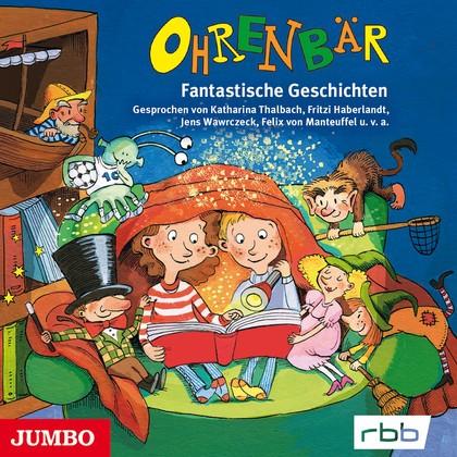 Ohrenbär CD - Fantastische Geschichten