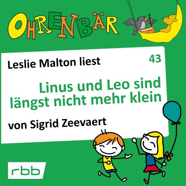 Ohrenbär Hörbuch (43) - Linus und Leo sind längst nicht mehr klein