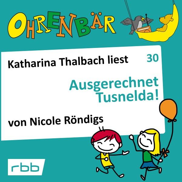 Ohrenbär Hörbuch (30) - Ausgerechnet Tusnelda!
