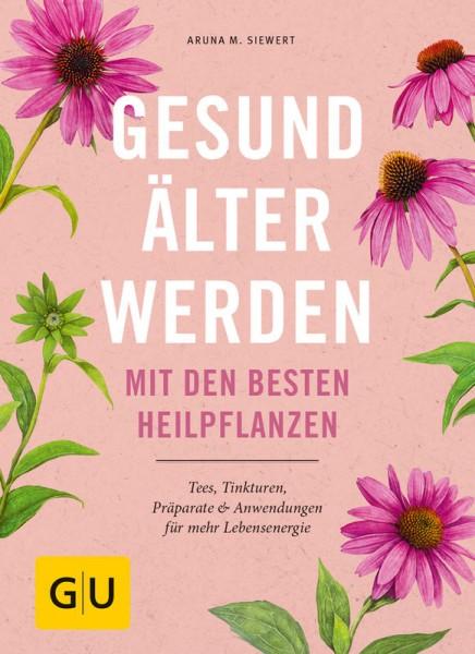 Gesund älter werden - Mit den besten Heilpflanzen (Buch)