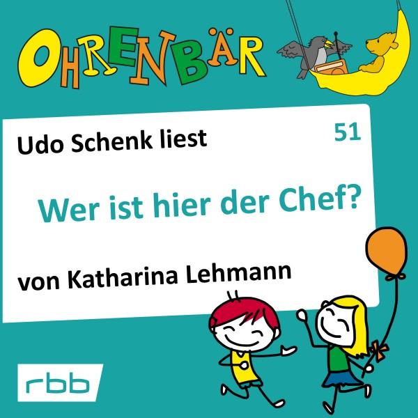 Ohrenbär Hörbuch (51) - Wer ist hier der Chef? - Download