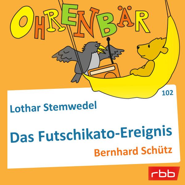 Ohrenbär Hörbuch (102) - Das Futschikato-Ereignis - Download