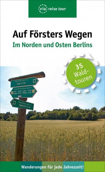 Auf Försters Wegen: Im Norden und Osten Berlins (Buch)