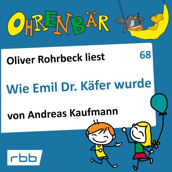 Ohrenbär Hörbuch (68) - Wie Emil Dr. Käfer wurde - Download