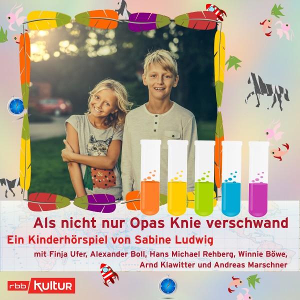 Als nicht nur Opas Knie verschwand - Sabine Ludwig - Kinderhörspiel - Download