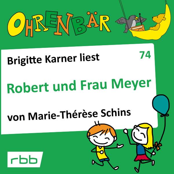 Ohrenbär Hörbuch (74) - Robert und Frau Meyer - Download