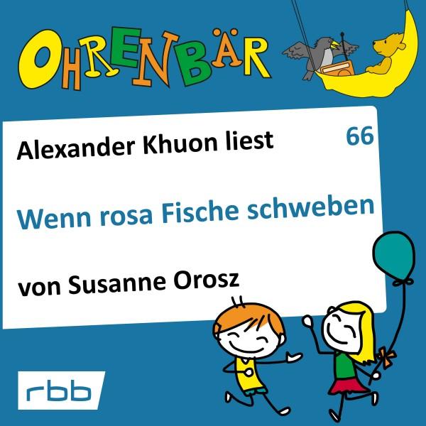 Ohrenbär Hörbuch (66) - Wenn rosa Fische schweben - Download