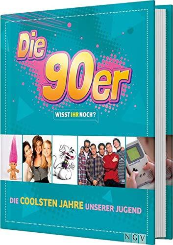 Die 90er! Wisst ihr noch? - Die coolsten Jahre unserer Jugend (Buch)