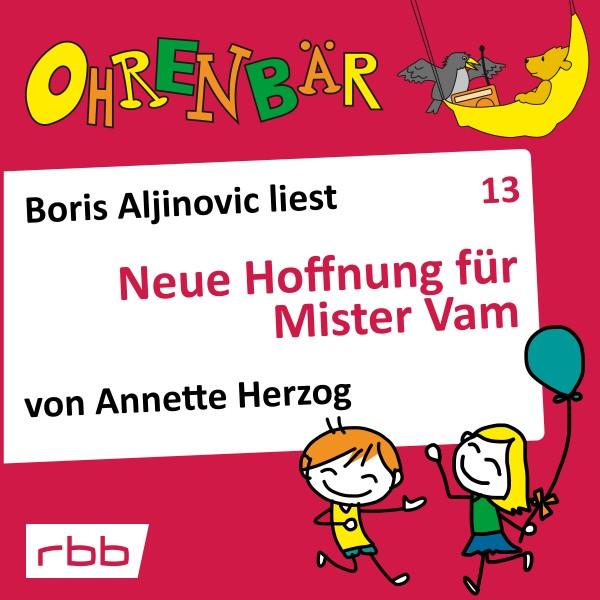 Ohrenbär Hörbuch (13) - Neue Hoffnung für Mister Vam