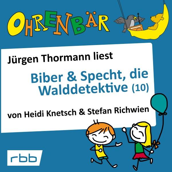 Ohrenbär Hörbuch - Biber & Specht, die Walddetektive 10