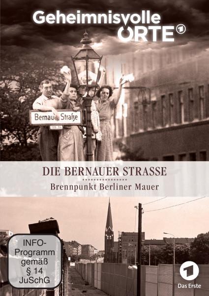 Geheimnisvolle Orte – Die Bernauer Straße - Brennpunkt Berliner Mauer