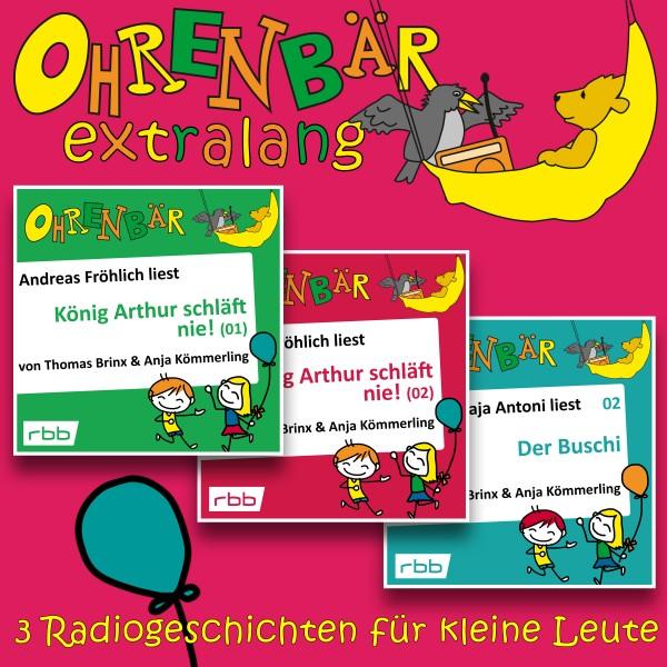 Ohrenbär extralang Hörbuch - Radiogeschichten von König Arthur und Buschi - Download